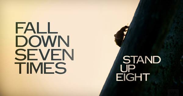 Fall down seven times, stand up eight